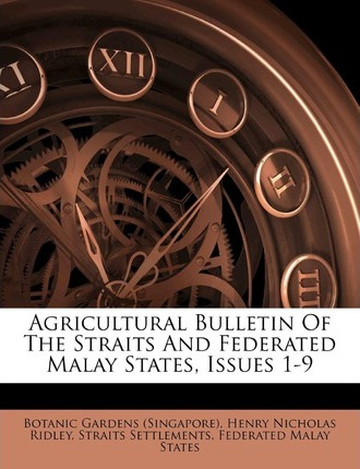 Agricultural Bulletin of the Straits and Federated Malay States, Issues 1-9