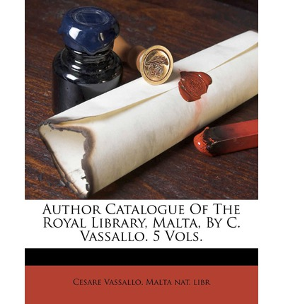 Author Catalogue of the Royal Library, Malta, by C. Vassallo. 5 Vols.