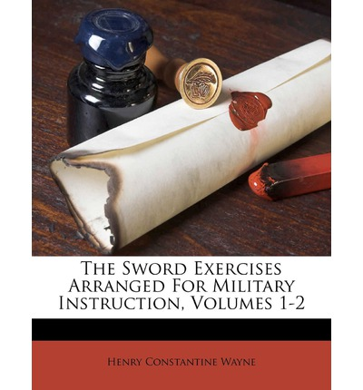 The Sword Exercises Arranged for Military Instruction, Volumes 1-2