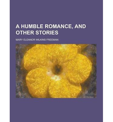 A Humble Romance, and Other Stories