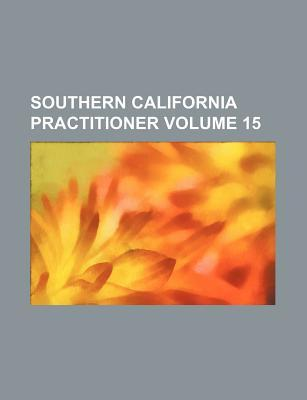 Southern California Practitioner Volume 15