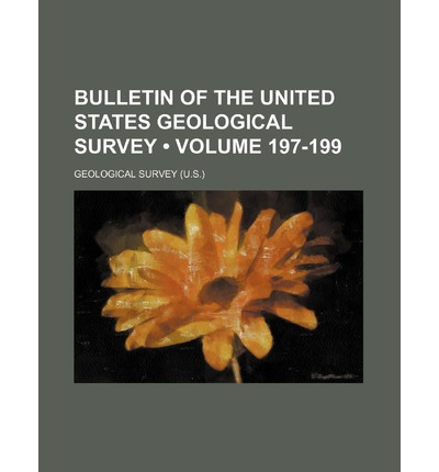 Bulletin of the United States Geological Survey (Volume 197-199)