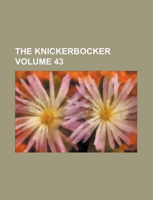 The Knickerbocker Volume 43