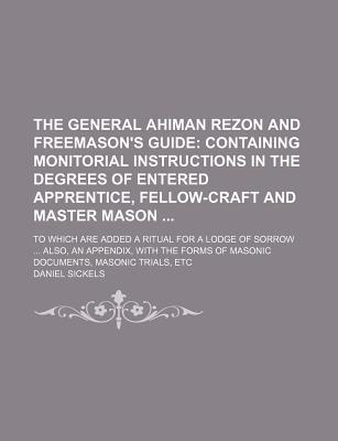 The general ahiman rezon and freemason 39 s guide containing for Masonic craft ritual book