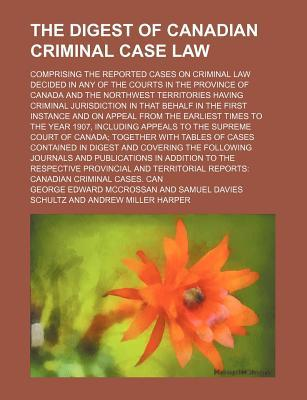criminal law case studies canada Historical information about the fbi including famous cases and criminals a brief history criminal justice information services (cjis.