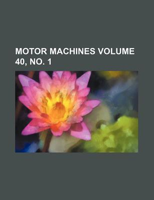 Motor Machines Volume 40, No. 1