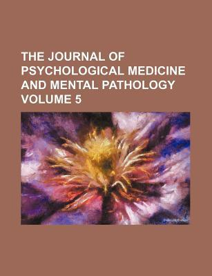 The Journal of Psychological Medicine and Mental Pathology Volume 5