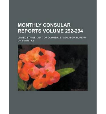 Monthly Consular Reports Volume 292-294