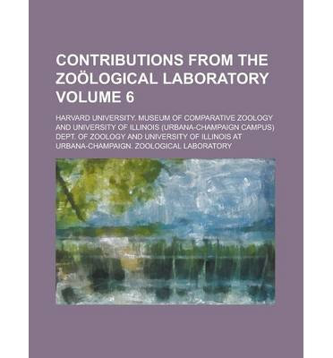 Contributions from the Zoological Laboratory Volume 6