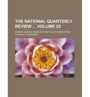 The National Quarterly Review Volume 25