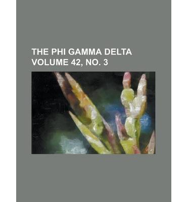 The Phi Gamma Delta Volume 42, No. 3