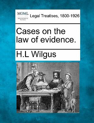 Cases on the Law of Evidence.