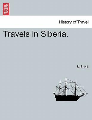 Travels in Siberia.