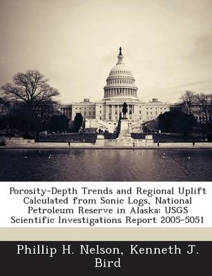 Porosity-Depth Trends and Regional Uplift Calculated from Sonic Logs, National Petroleum Reserve in Alaska : Usgs Scientific Investigations Report 2005-5051