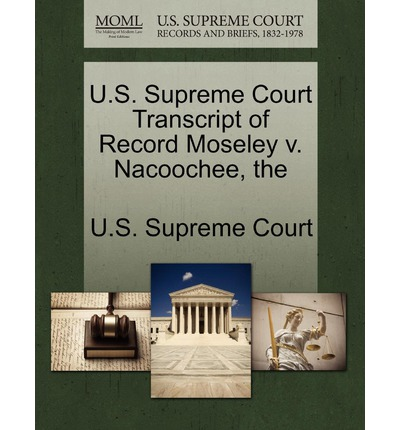 The U.S. Supreme Court Transcript of Record Moseley V. Nacoochee