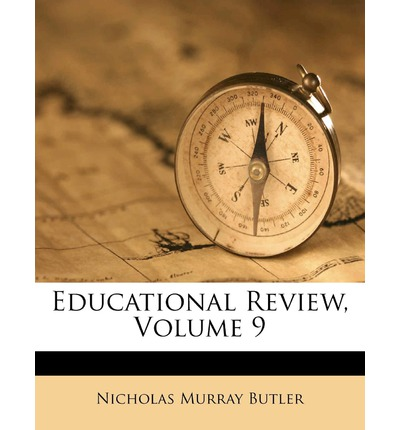 Educational Review, Volume 9