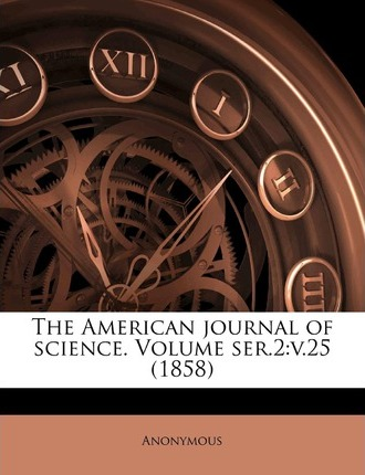 The American Journal of Science. Volume Ser.2 : V.25 (1858)