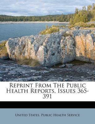 Reprint from the Public Health Reports, Issues 365-391