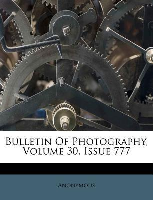Bulletin of Photography, Volume 30, Issue 777
