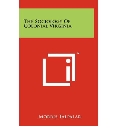 the ordeal of colonial virginia essay Book review #1 seventeenth-century colonial america edmund morgan - american slavery, american freedom: the ordeal of colonial virginia edmund morgan's american slavery, american freedom goes in the dynamics of pre-revolutionary virginia from the unsuccessful roanoke colony to the.