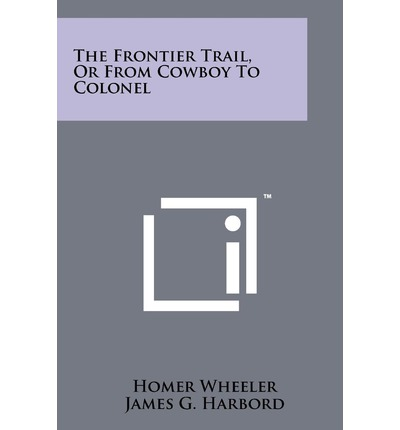 The Frontier Trail, or from Cowboy to Colonel
