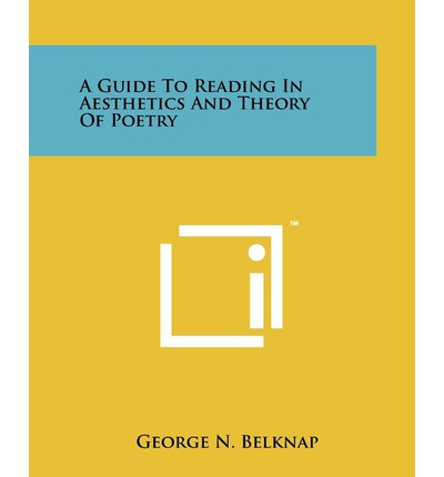 A Guide to Reading in Aesthetics and Theory of Poetry