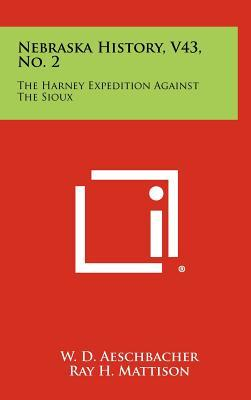 Nebraska History, V43, No. 2 : The Harney Expedition Against the Sioux