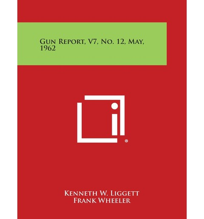 Gun Report, V7, No. 12, May, 1962