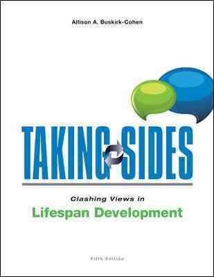 taking sides clashing views in lifespan development Lifespan development question writea 1,050- to 1,400-word paper discussing the influences on physical and cognitive development select one of the following stages.