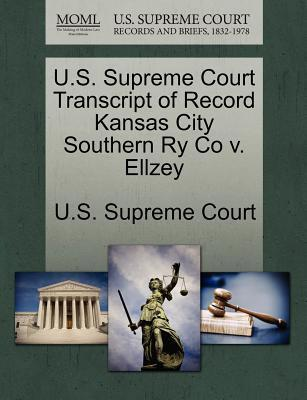 U.S. Supreme Court Transcript of Record Kansas City Southern Ry Co V. Ellzey