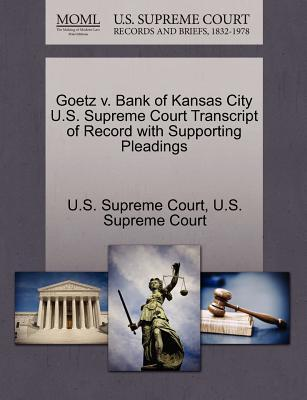 Goetz V. Bank of Kansas City U.S. Supreme Court Transcript of Record with Supporting Pleadings
