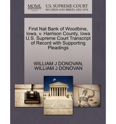 First Nat Bank of Woodbine, Iowa, V. Harrison County, Iowa U.S. Supreme Court Transcript of Record with Supporting Pleadings