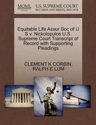 Equitable Life Assur Soc of U S V. Nickolopulos U.S. Supreme Court Transcript of Record with Supporting Pleadings