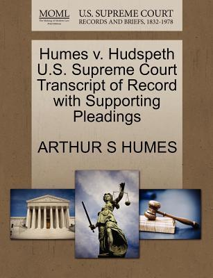 Humes V. Hudspeth U.S. Supreme Court Transcript of Record with Supporting Pleadings