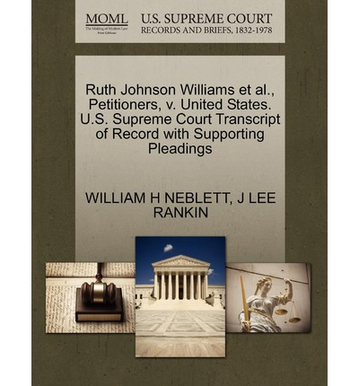 Ruth Johnson Williams et al., Petitioners, V. United States. U.S. Supreme Court Transcript of Record with Supporting Pleadings