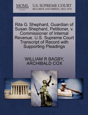 Rita G. Shephard, Guardian of Susan Shephard, Petitioner, V. Commissioner of Internal Revenue. U.S. Supreme Court Transcript of Record with Supporting Pleadings