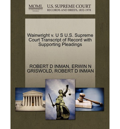 Wainwright V. U S U.S. Supreme Court Transcript of Record with Supporting Pleadings