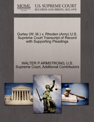 Gurley (W. M.) V. Rhoden (Arny) U.S. Supreme Court Transcript of Record with Supporting Pleadings