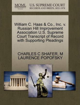 William C. Haas & Co., Inc. V. Russian Hill Improvement Association U.S. Supreme Court Transcript of Record with Supporting Pleadings