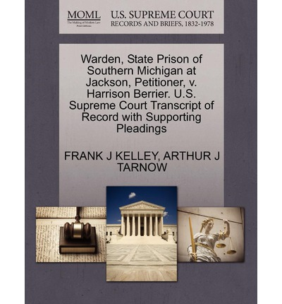 Warden, State Prison of Southern Michigan at Jackson, Petitioner, V. Harrison Berrier. U.S. Supreme Court Transcript of Record with Supporting Pleadings