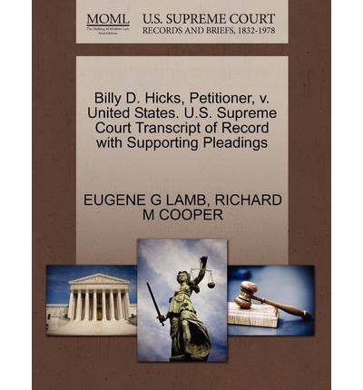 Billy D. Hicks, Petitioner, V. United States. U.S. Supreme Court Transcript of Record with Supporting Pleadings