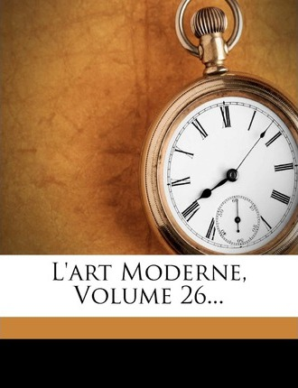 L'Art Moderne, Volume 26...