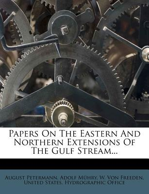 Papers on the Eastern and Northern Extensions of the Gulf Stream...