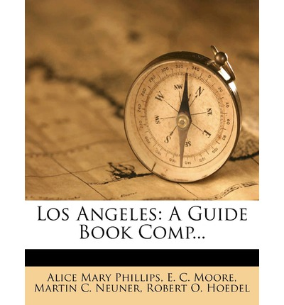 Los Angeles : A Guide Book Comp...