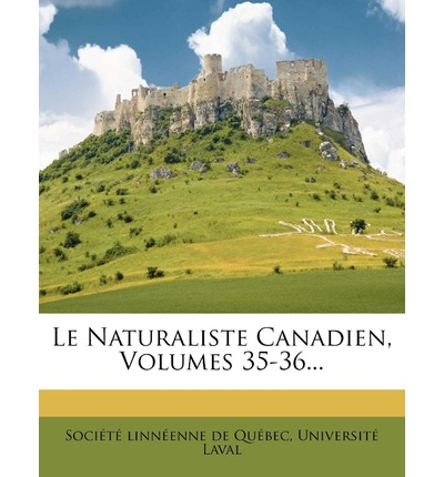 Le Naturaliste Canadien, Volumes 35-36...