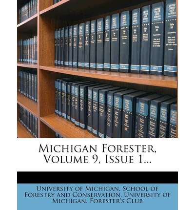 Michigan Forester, Volume 9, Issue 1...