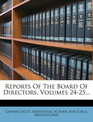 Reports of the Board of Directors, Volumes 24-25...