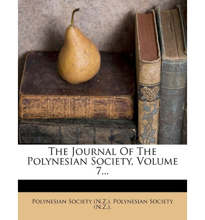 The Journal of the Polynesian Society, Volume 7...
