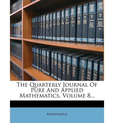 The Quarterly Journal of Pure and Applied Mathematics, Volume 8...
