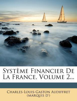 Syst Me Financier de La France, Volume 2...